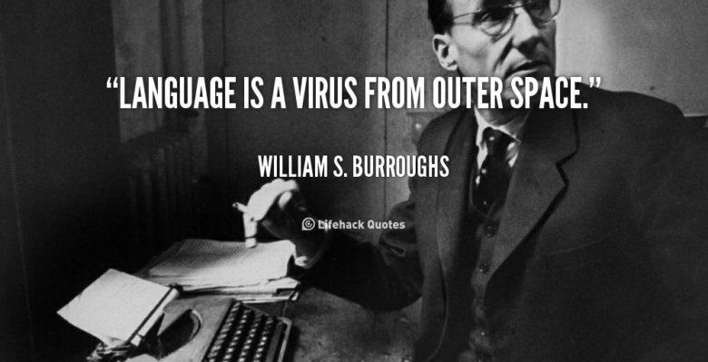 Burroughs Language is a virus