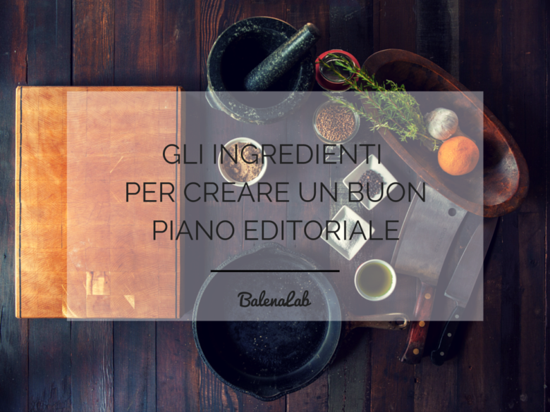Piano editoriale Ingredienti blog di successo