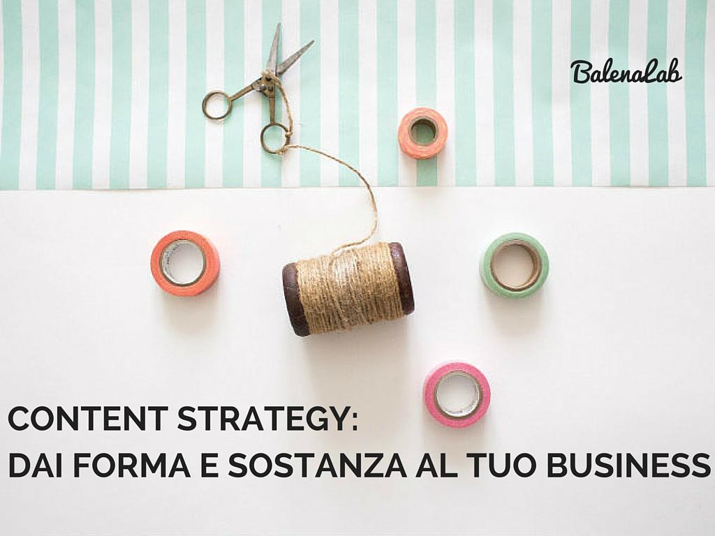 Content Strategy forma e sostanza al tuo business