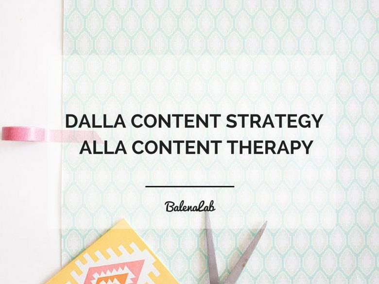 Content Therapy e Content Strategy dai forma al tuo business