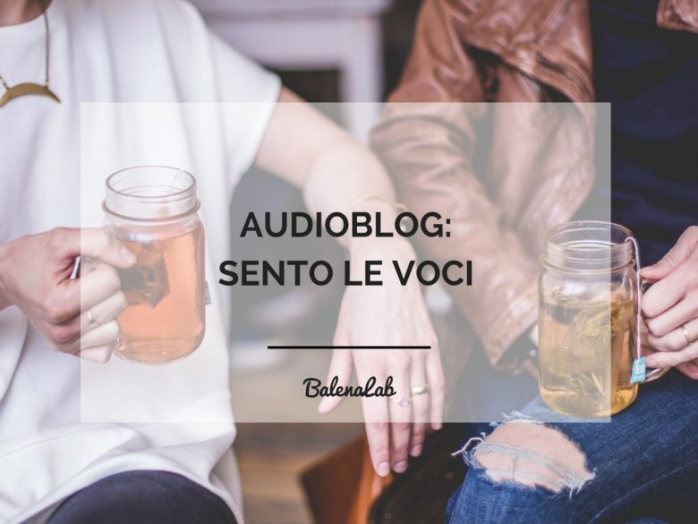 Audioblog | BalenaLab | blog | voce professionale