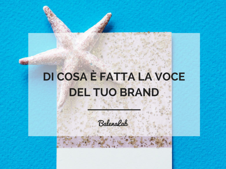 La voce di brand | BalenaLab copywriting