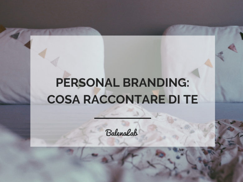 Personal branding | Balenalab Copywriting